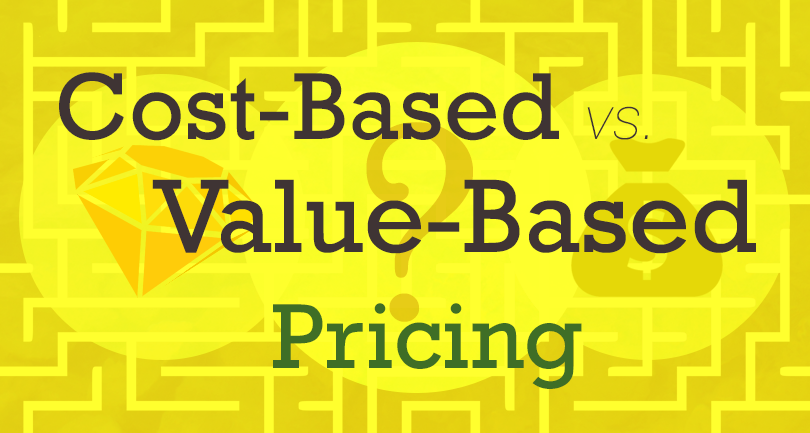 Cost based vs. value based pricing