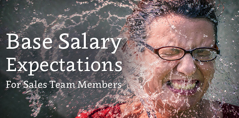 Base Salary Expectations for sales team members