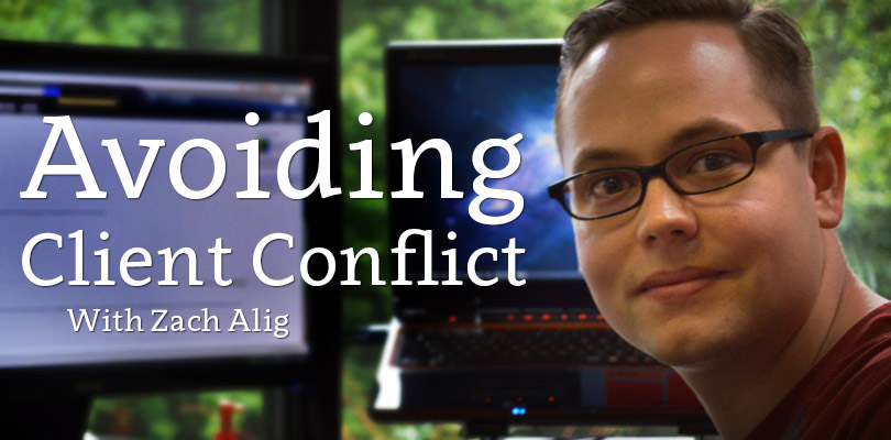 How to Avoid Client Conflict – Interview with Zach Alig