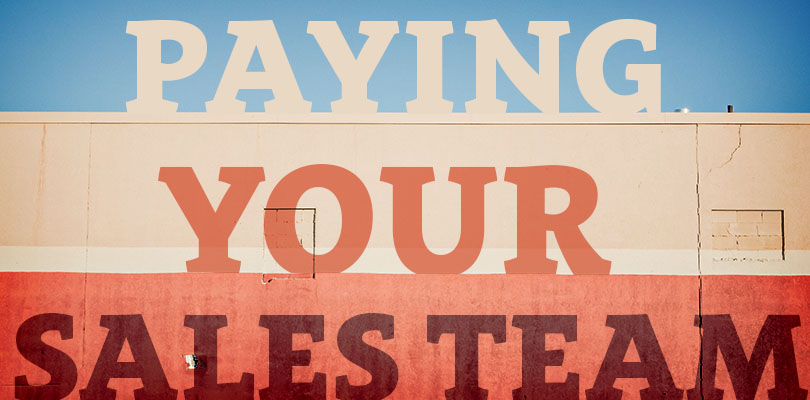 How to Pay Your Sales Team