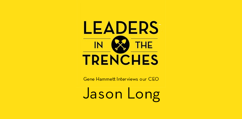 Leaders in the Trenches Interviews Jason Long