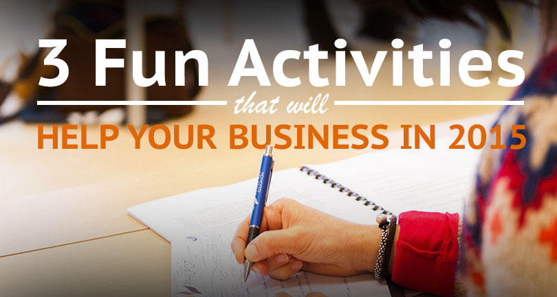 3 Fun Activities that will Help Your Business in 2015
