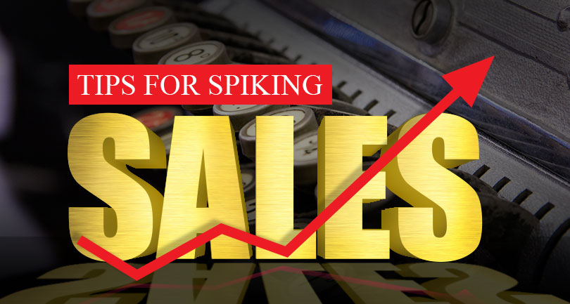 Tips for Spiking Sales