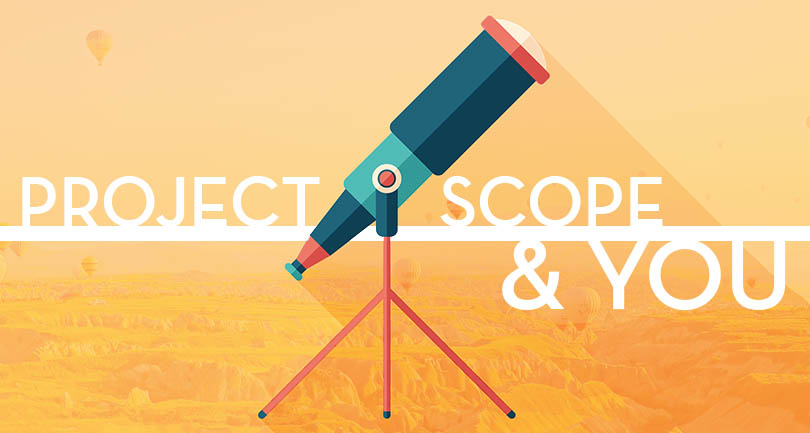 Project Scope And  You