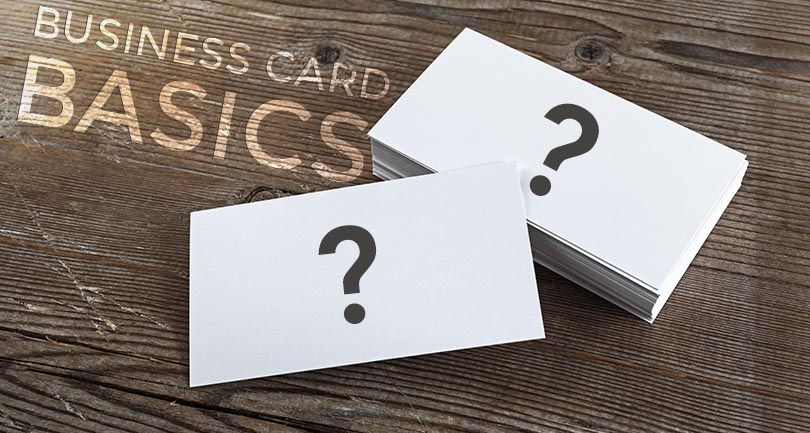 Business Card Basics – Make the card that works for you!