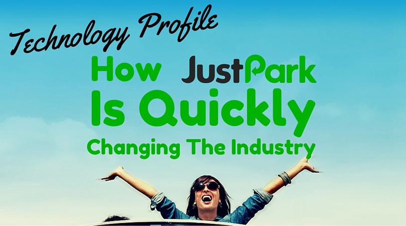 Technology Profile: How JustPark Is Quickly Changing The Industry
