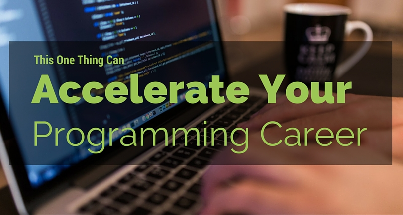 This One Thing Can Accelerate Your Programming Career