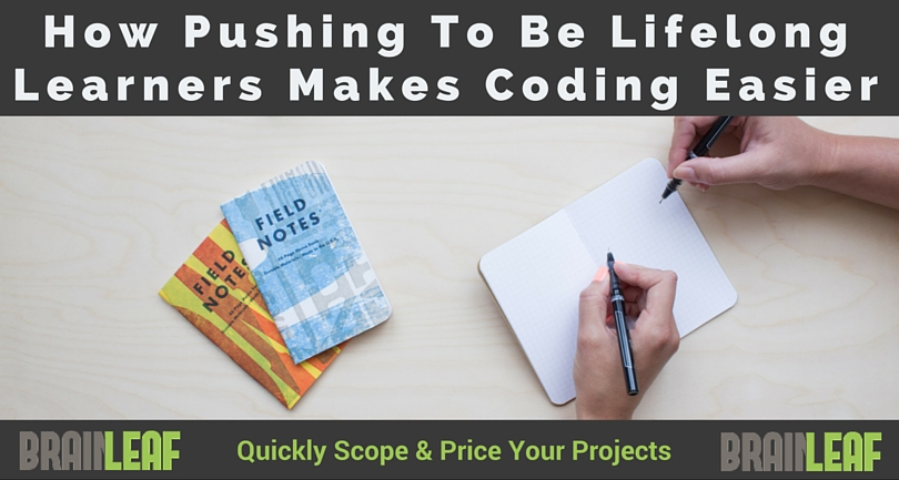 How Pushing To Be Lifelong Learners Makes Coding Easier