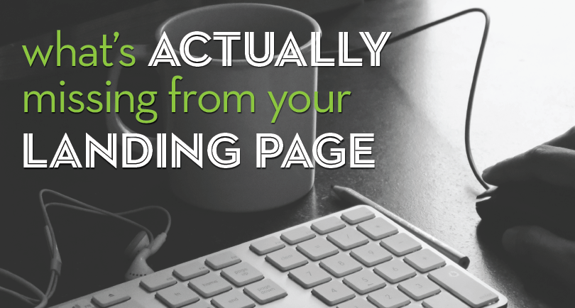 What's Actually Missing from Your Landing Page