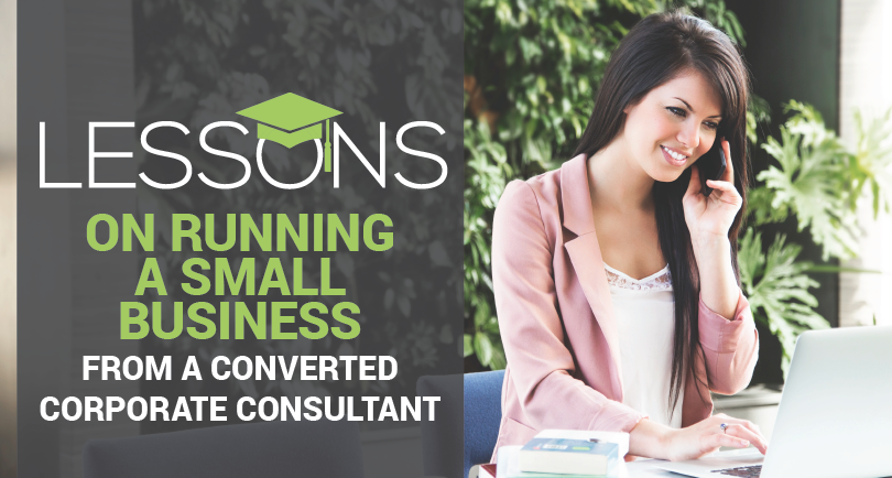 Lessons on Running a Small Business from a Converted Corporate Consultant.