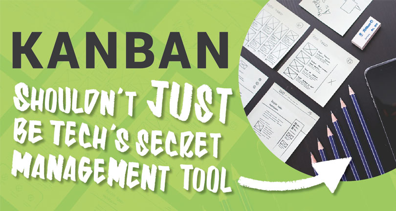 Kanban Shouldn't Just be Tech's Secret Management Tool