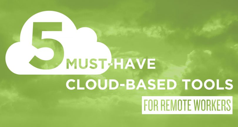 5 Must-Have Cloud-Based Tools for Remote Workers