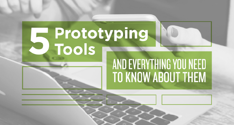 5 Prototyping Tools and Everything You Need to Know About Them