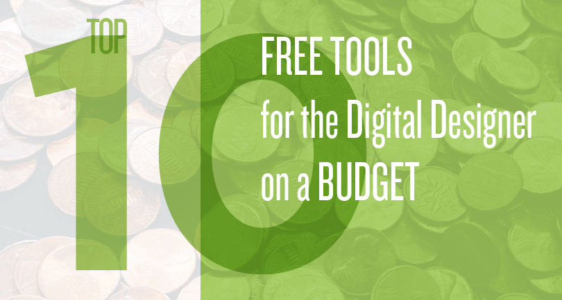 Top 10 Free Tools for the Digital Designer on a Budget