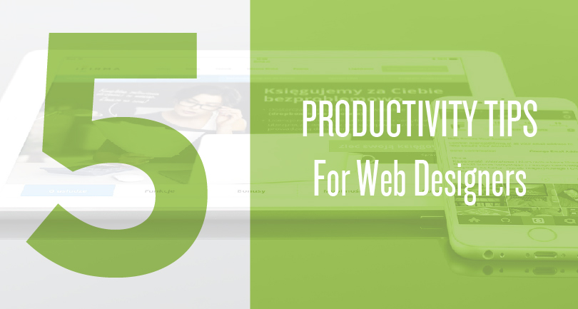 5 Productivity Tips For Web Designers