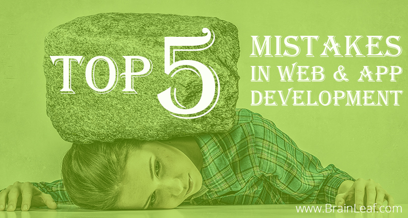 The Top Mistakes In Web & App Development
