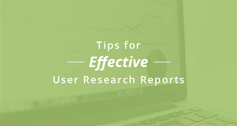 Tips for Effective User Research Reports