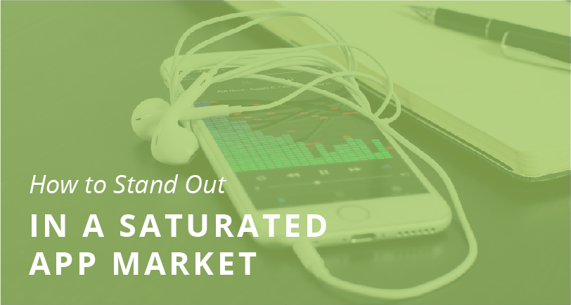How To Stand Out In A Saturated App Market