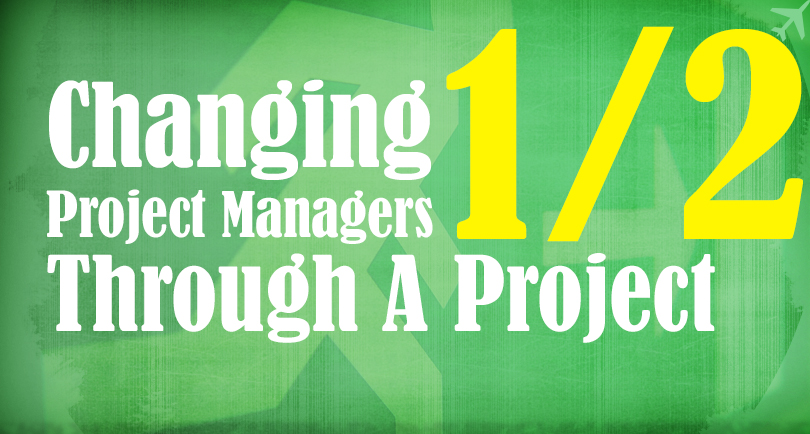 Changing Project Managers Half-Way Through A Project
