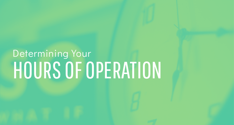 Determining your hours of operation: when should you be working?