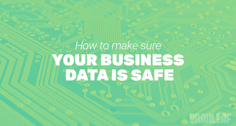 How to Make Sure Your Business Data is Safe
