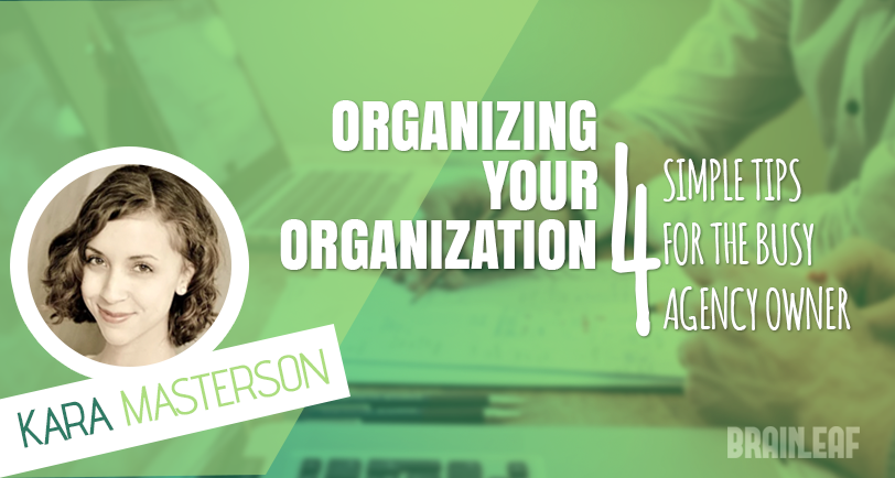 4 Simple Tips to Maximize Efficiency For The Busy Agency Owner