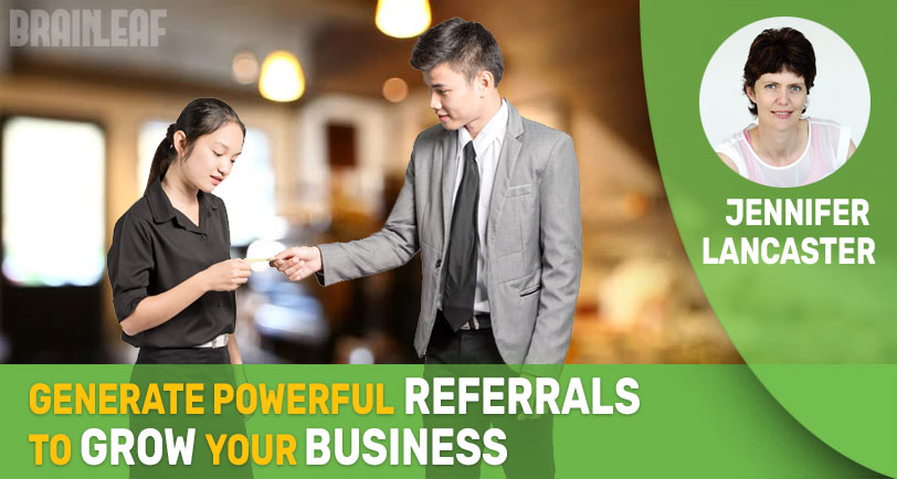 Generate Powerful Referrals to Grow Your Business