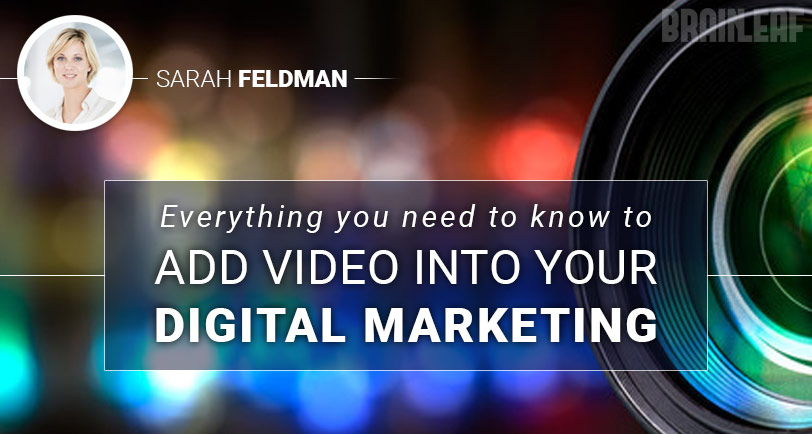 Add video into your digital marketing strategy