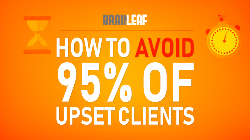 How To Avoid 95% of UPSET Clients