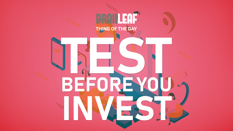 Test Before You Invest – In People