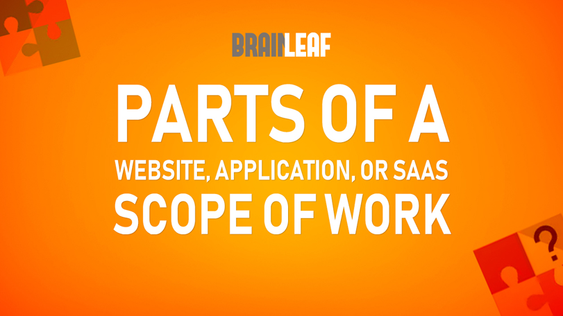 What Are The Parts Of A Website, Application, or SaaS Scope Of Work?