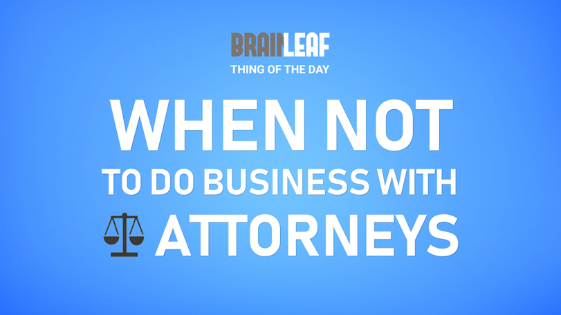 Not Doing Business With Attorneys