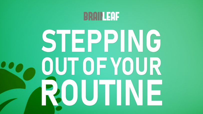 Does Your Routine Own You?
