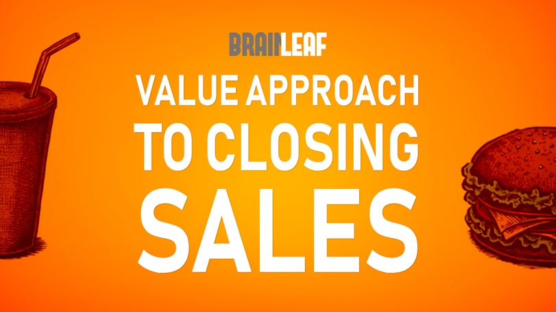 The Value Approach to Closing Sales