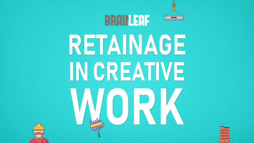 Retainage in Creative Work