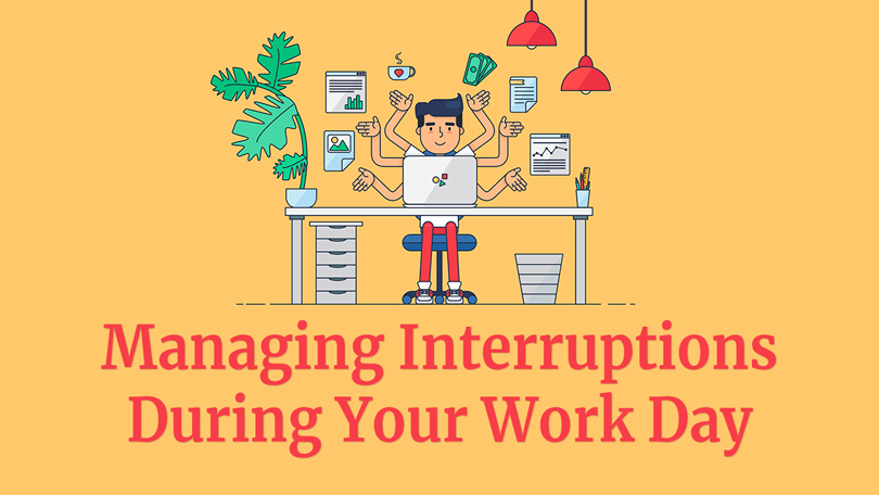 Managing Interruptions During Your Work Day