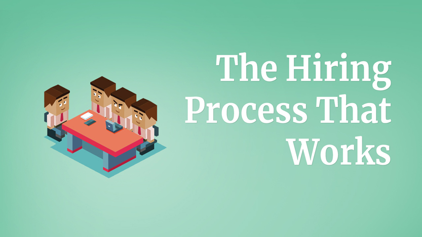 The Hiring Process That Works