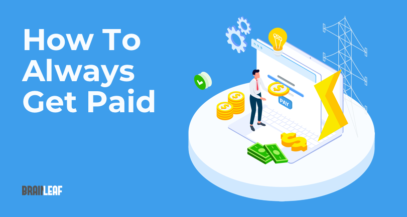 8 Steps You Can Take to Make Sure You Always Get Paid